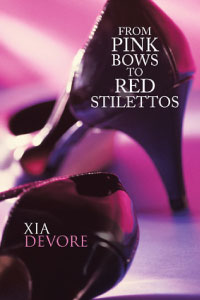 Xia Devore's From Pink Bows to Red Stilettos