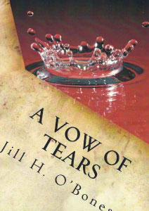 Cover of A Vow of Tears by Jill H. O'Bones