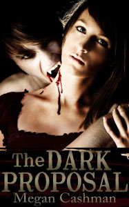 Cover of Megan Cashman's The Dark Proposal