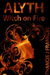 Cover of my short story Alyth: Witch on Fire
