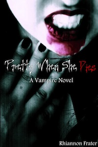 Cover of Rhiannon Frater's Pretty When She Dies...