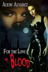Cover of For the Love of Blood by Annie Alvarez