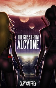 Cover of The Girls From Alcyone by Cary Caffrey