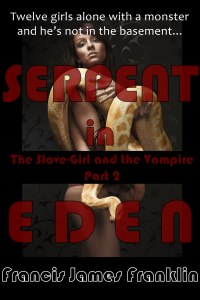 Cover of The Slave-Girl and the Vampire, Part 2: Serpent in Eden, by Francis James Franklin