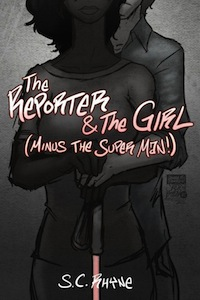 Cover of The Reporter and The Girl MINUS The Super Man! by S C Rhyne