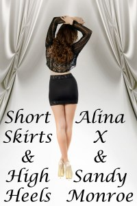 Cover of Short Skirts and High Heels by Alina X and Sandy Monroe
