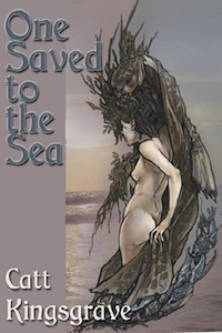 Cover of One Saved to the Sea by Catt Kingsgrave