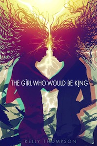 Cover of The Girl Who Would Be King by Kelly Thompson