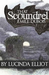 Cover of That Scoundrel Emile Dubois by Lucinda Elliot