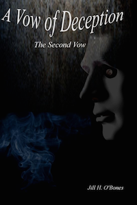 Cover of The Second Vow - A Vow of Deception - by Jill H. O'Bones