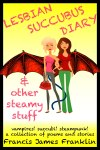 Cover of my succubus, vampire and steampunk poetry and short fiction collection Lesbian Succubus Diary and other steamy stuff