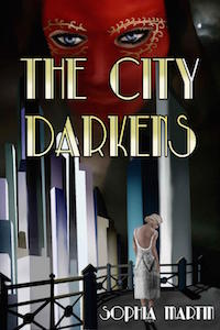 Cover of The City Darkens by Sophia Martin