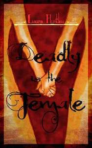 Cover of Deadly is the Female by Laura Huntley
