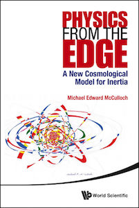 Cover of Physics from the Edge: A New Cosmological Model for Inertia, by Michael Edward McCulloch