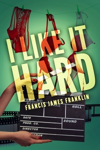 Cover of I Like It Hard by Francis James Franklin