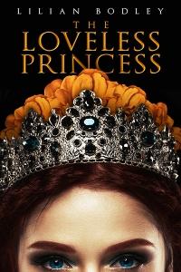 The Loveless Princess by Lilian Bodley - a fairytale novella with an aromantic heroine